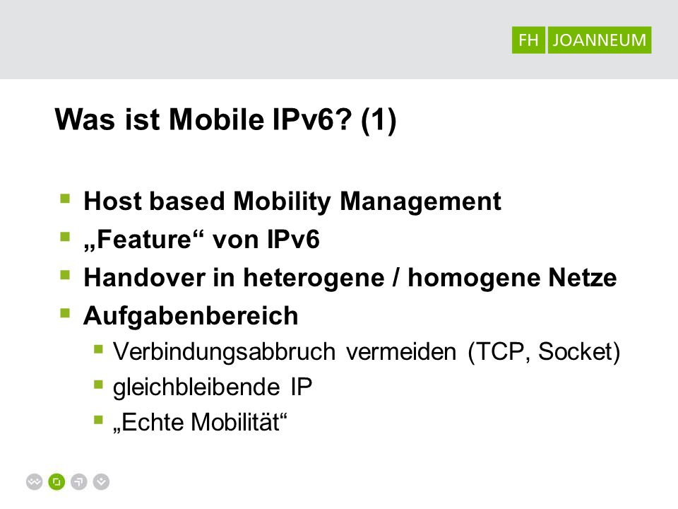 Was ist Mobile IPv6 (1) Host based Mobility Management
