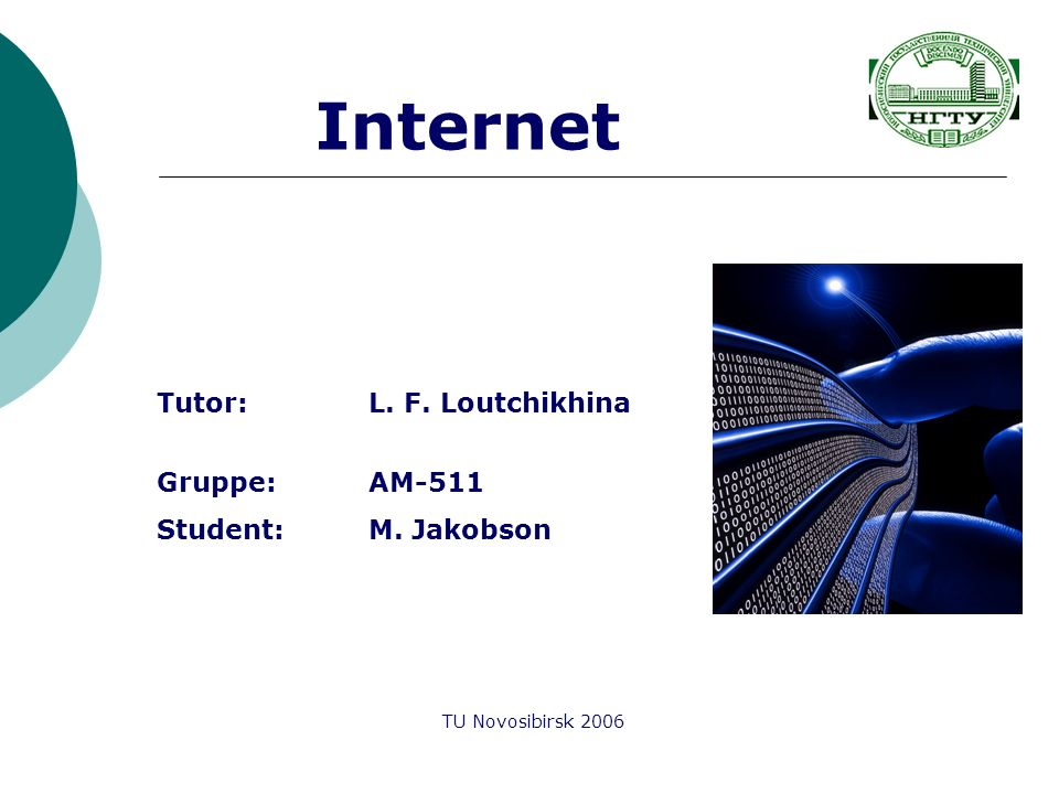 Internet Tutor: L. F. Loutchikhina Gruppe: AM-511 Student: M. Jakobson