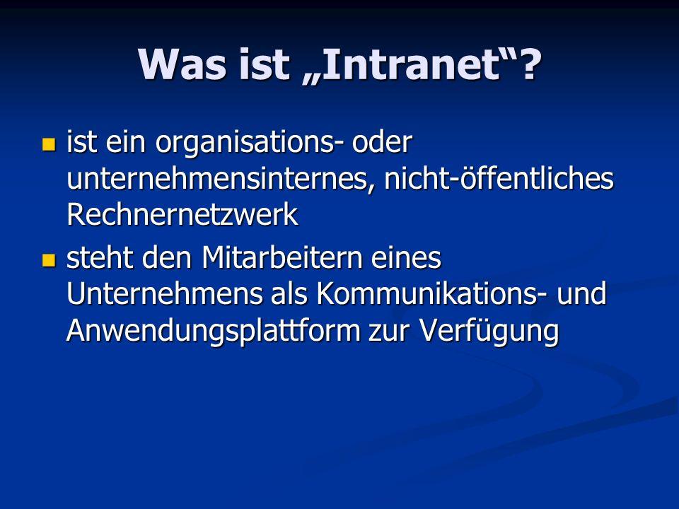 """Was ist """"Intranet ist ein organisations- oder unternehmensinternes, nicht-öffentliches Rechnernetzwerk."""