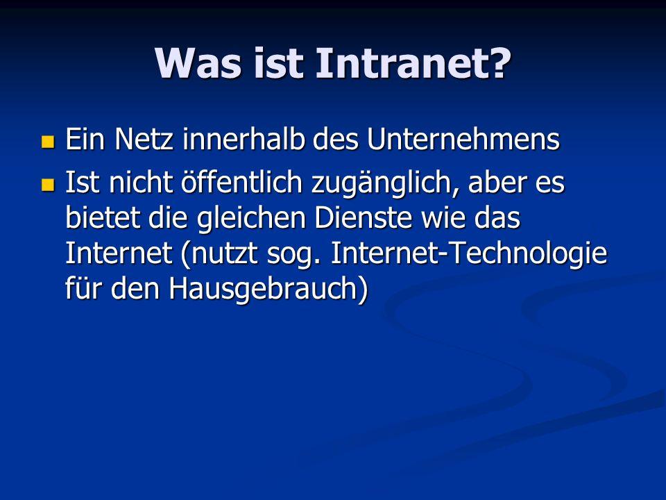 Was ist Intranet Ein Netz innerhalb des Unternehmens