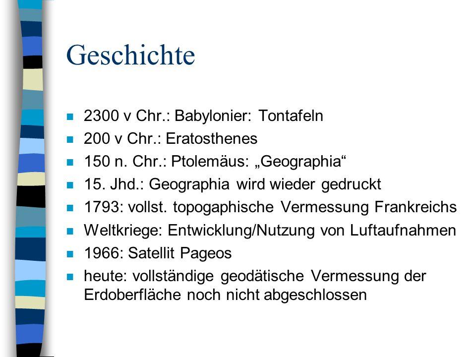 Geschichte 2300 v Chr.: Babylonier: Tontafeln 200 v Chr.: Eratosthenes