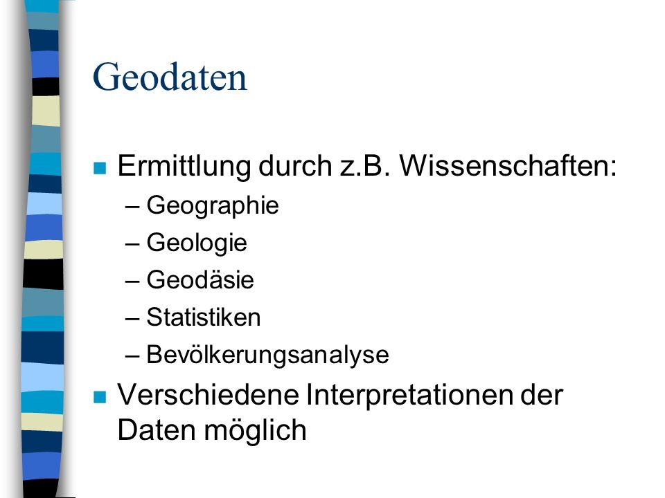 Geodaten Ermittlung durch z.B. Wissenschaften: