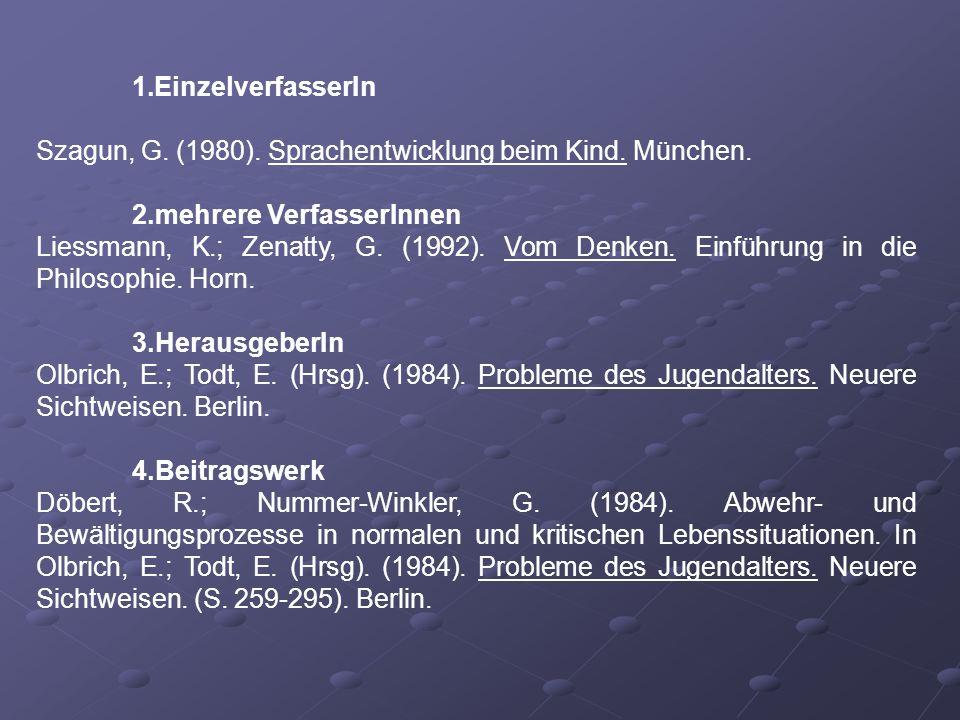 EinzelverfasserInSzagun, G. (1980). Sprachentwicklung beim Kind. München. 2.mehrere VerfasserInnen.