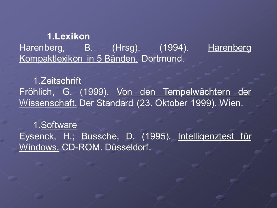 LexikonHarenberg, B. (Hrsg). (1994). Harenberg Kompaktlexikon in 5 Bänden. Dortmund. Zeitschrift.