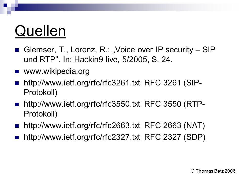 """Quellen Glemser, T., Lorenz, R.: """"Voice over IP security – SIP und RTP . In: Hackin9 live, 5/2005, S. 24."""
