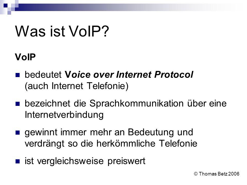 Was ist VoIP VoIP. bedeutet Voice over Internet Protocol (auch Internet Telefonie)
