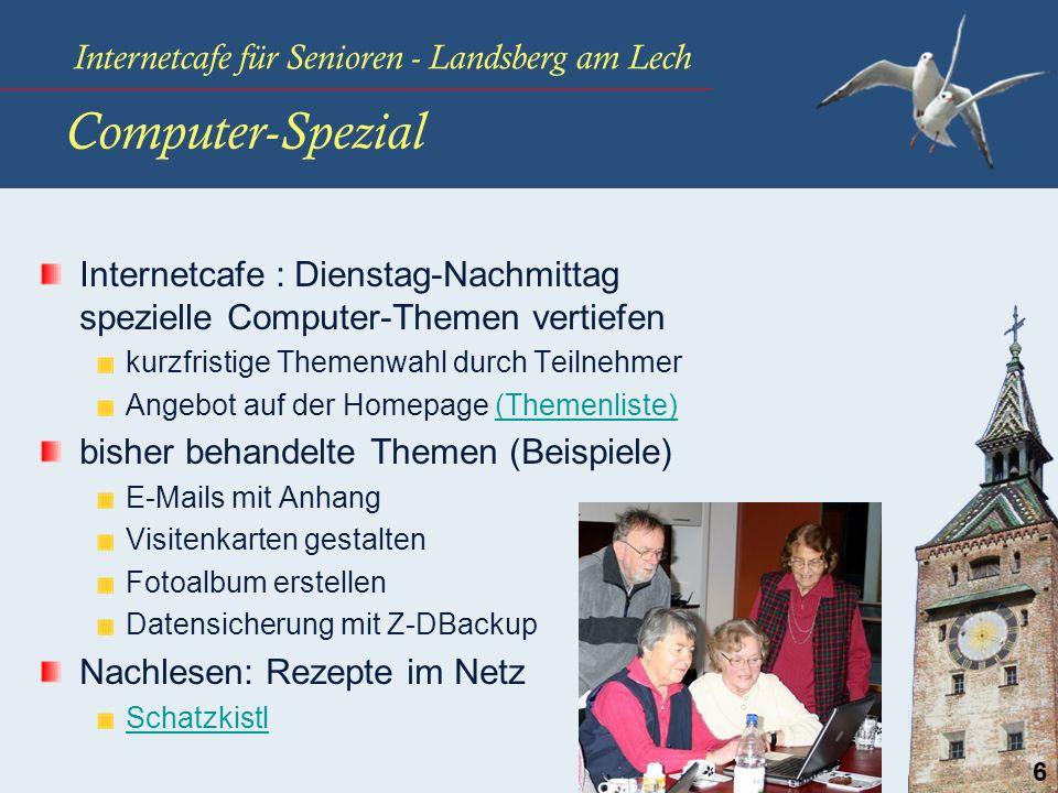 Computer-Spezial Internetcafe : Dienstag-Nachmittag spezielle Computer-Themen vertiefen. kurzfristige Themenwahl durch Teilnehmer.