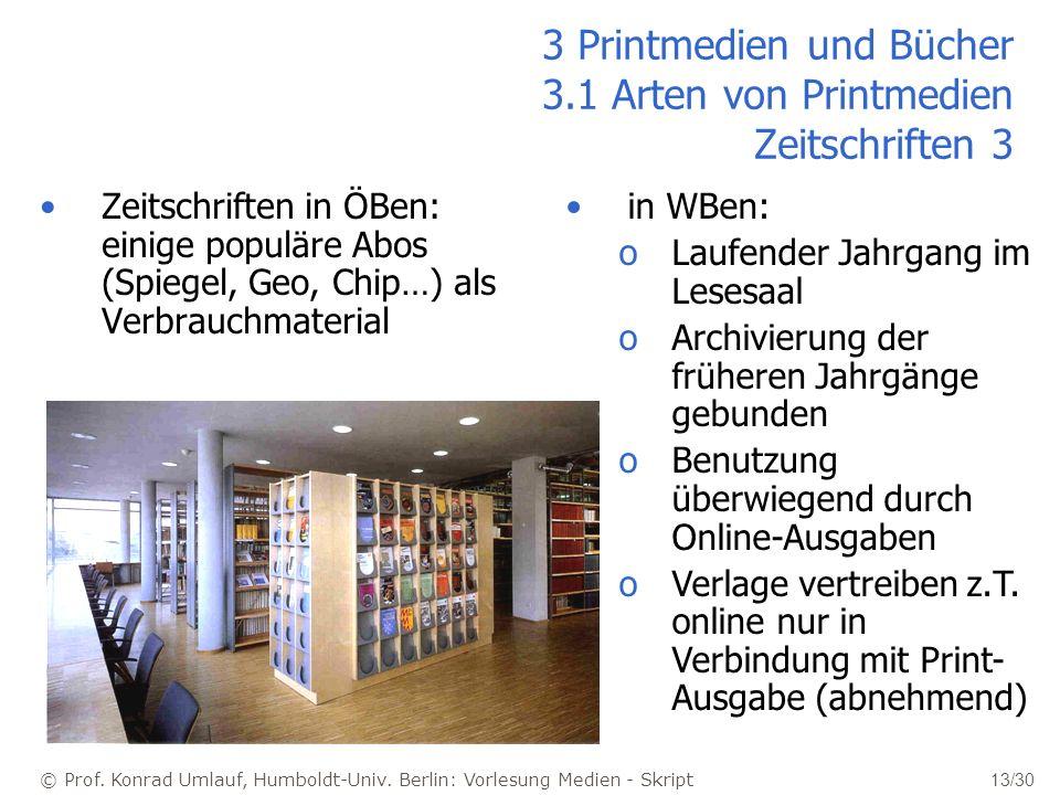 3 Printmedien und Bücher 3.1 Arten von Printmedien Zeitschriften 3