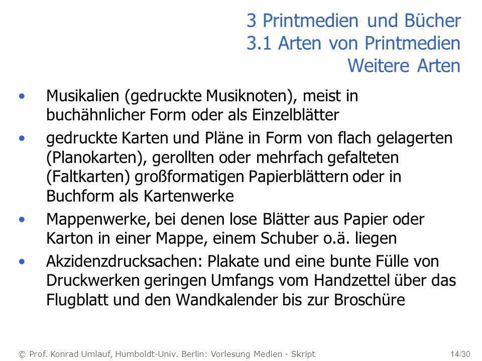 3 Printmedien und Bücher 3.1 Arten von Printmedien Weitere Arten