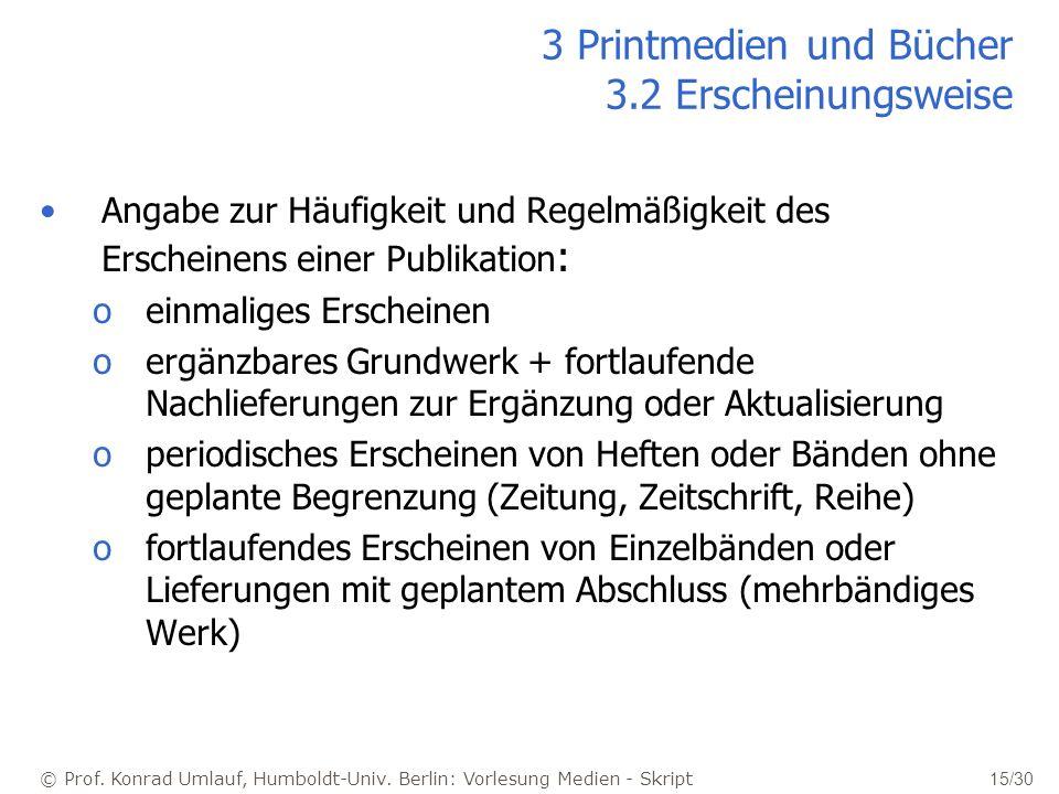 3 Printmedien und Bücher 3.2 Erscheinungsweise