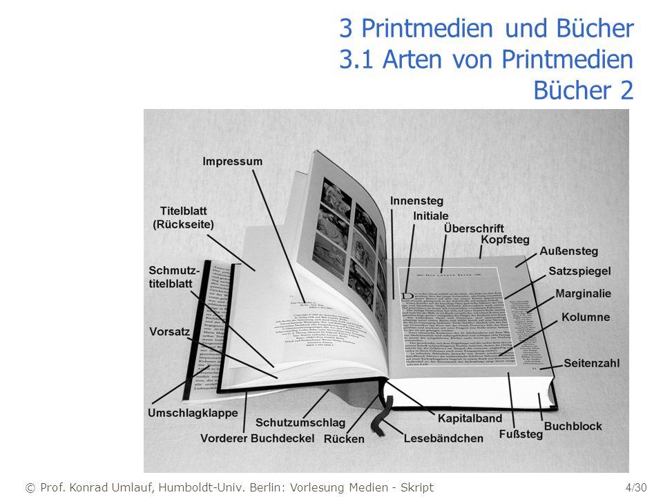 3 Printmedien und Bücher 3.1 Arten von Printmedien Bücher 2