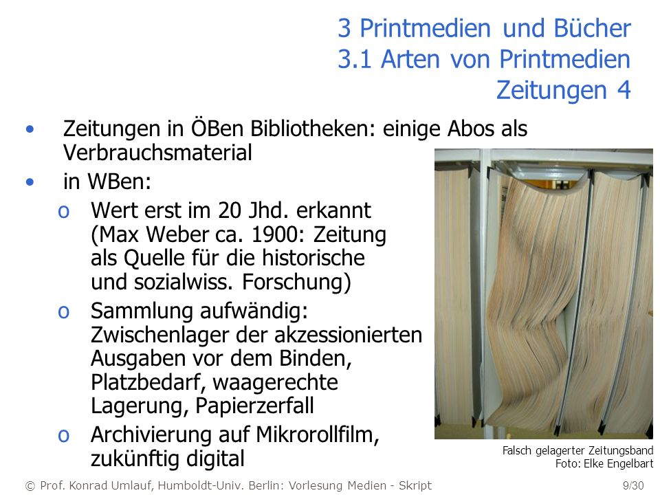 3 Printmedien und Bücher 3.1 Arten von Printmedien Zeitungen 4