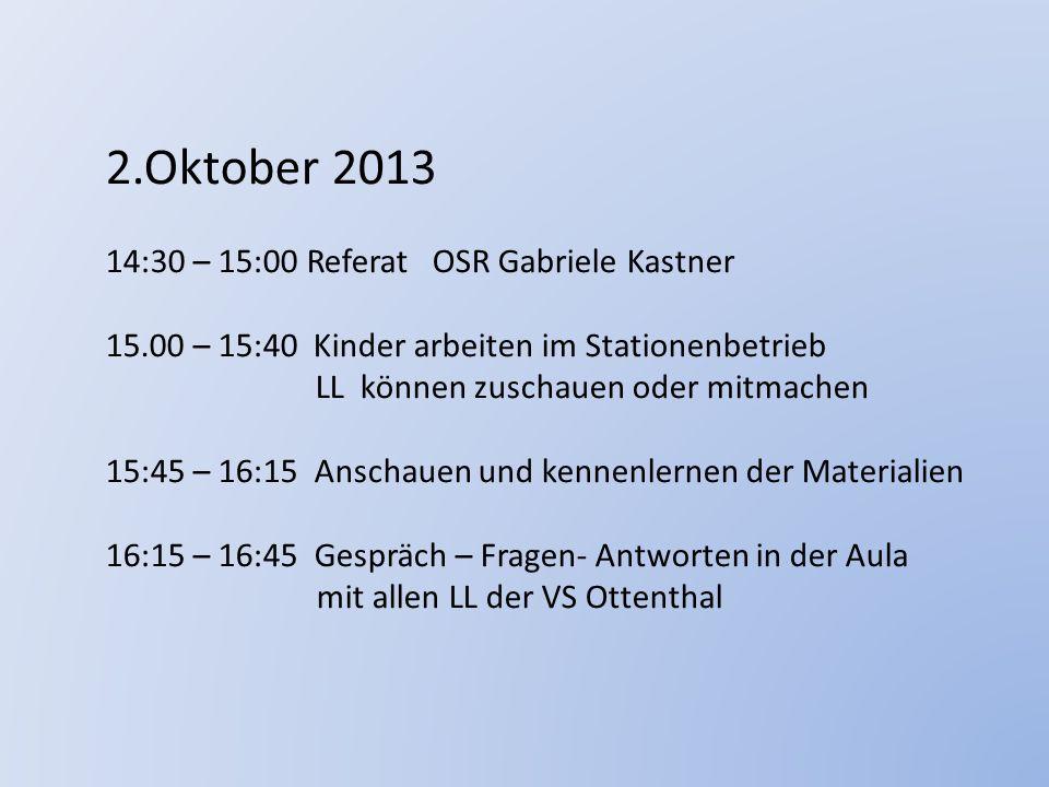 2.Oktober 2013 14:30 – 15:00 Referat OSR Gabriele Kastner