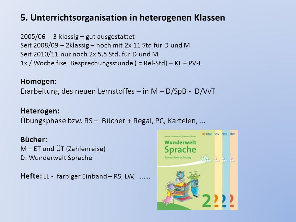 5. Unterrichtsorganisation in heterogenen Klassen