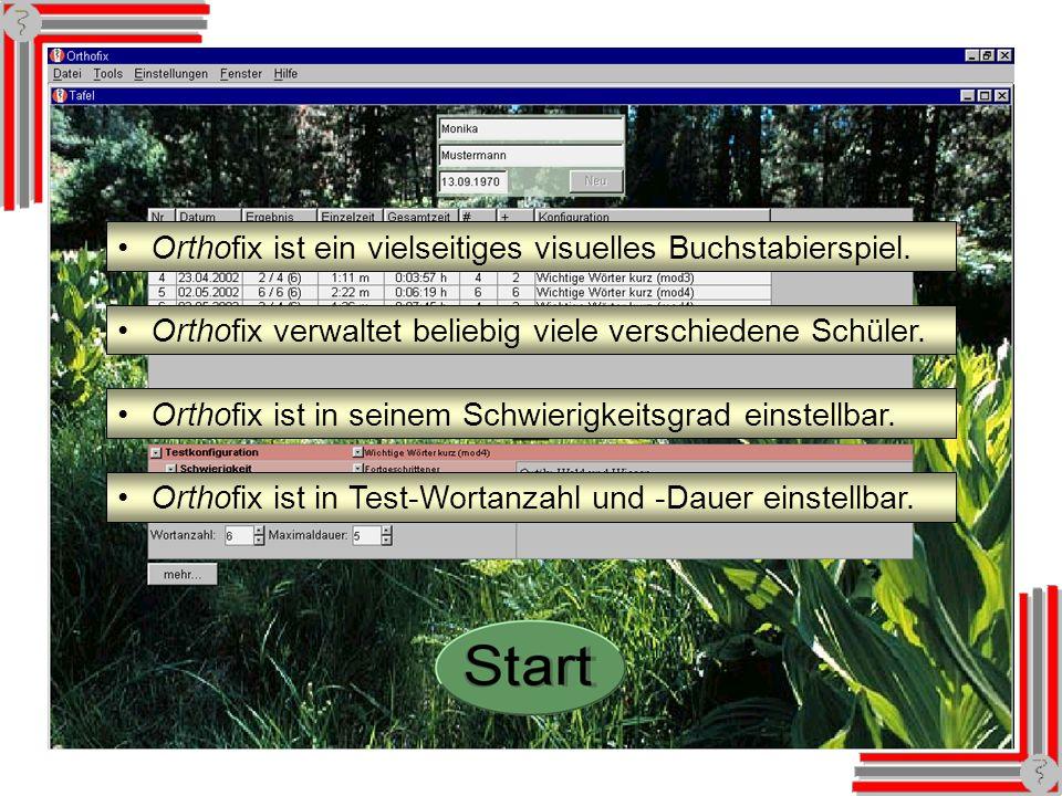Künftig: Orthofix Orthofix ist ein vielseitiges visuelles Buchstabierspiel. Orthofix verwaltet beliebig viele verschiedene Schüler.