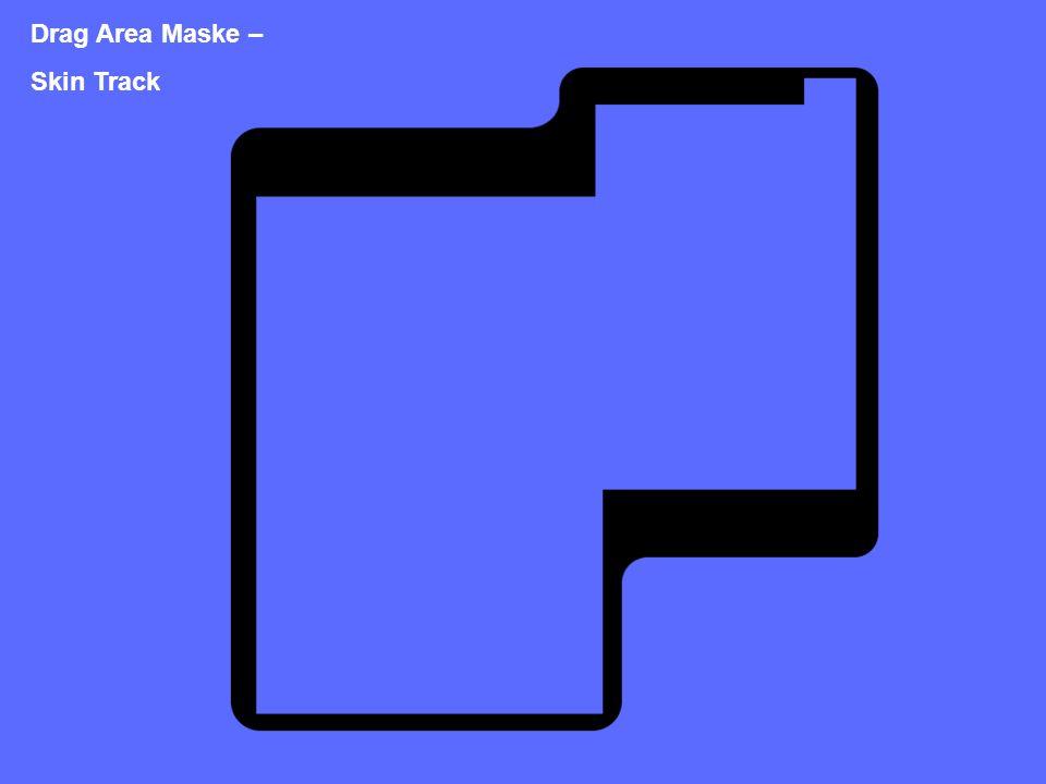 Drag Area Maske – Skin Track