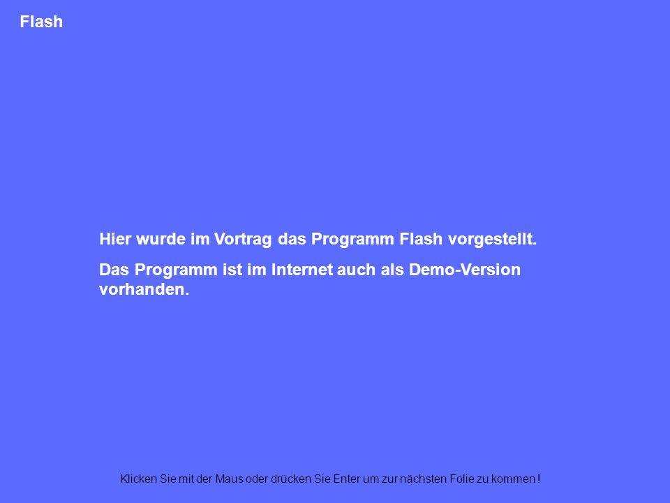 Hier wurde im Vortrag das Programm Flash vorgestellt.