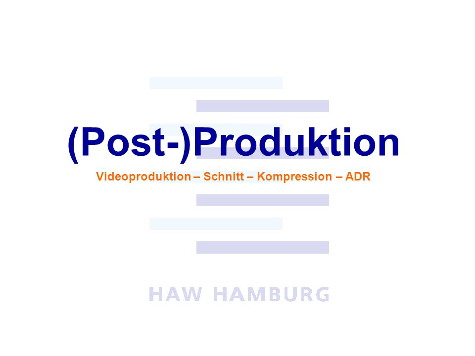 Videoproduktion – Schnitt – Kompression – ADR