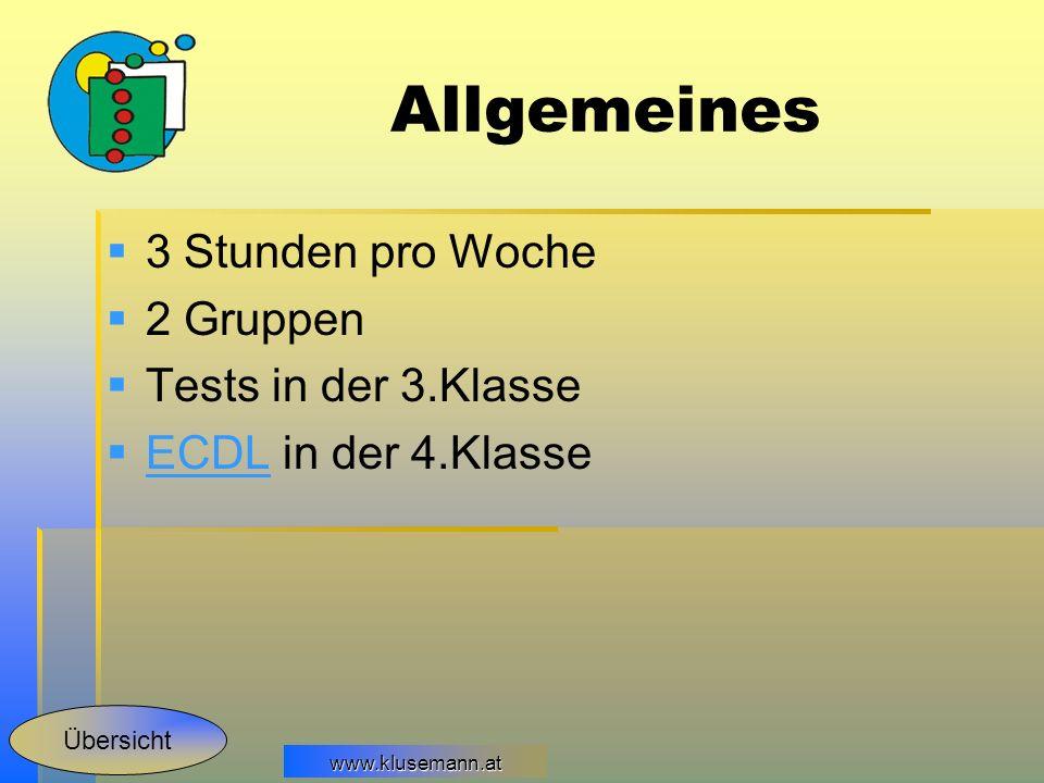 Allgemeines 3 Stunden pro Woche 2 Gruppen Tests in der 3.Klasse