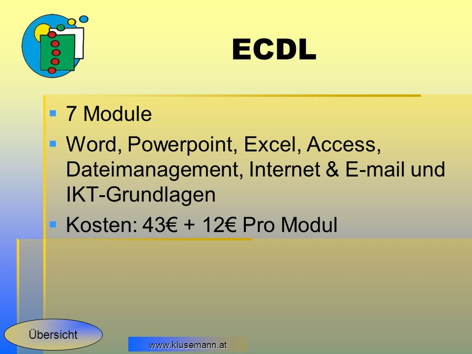 ECDL 7 Module. Word, Powerpoint, Excel, Access, Dateimanagement, Internet &  und IKT-Grundlagen.