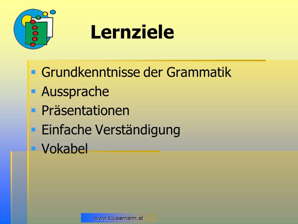 Lernziele Grundkenntnisse der Grammatik Aussprache Präsentationen