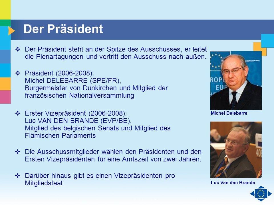 Der Präsident Der Präsident steht an der Spitze des Ausschusses, er leitet die Plenartagungen und vertritt den Ausschuss nach außen.