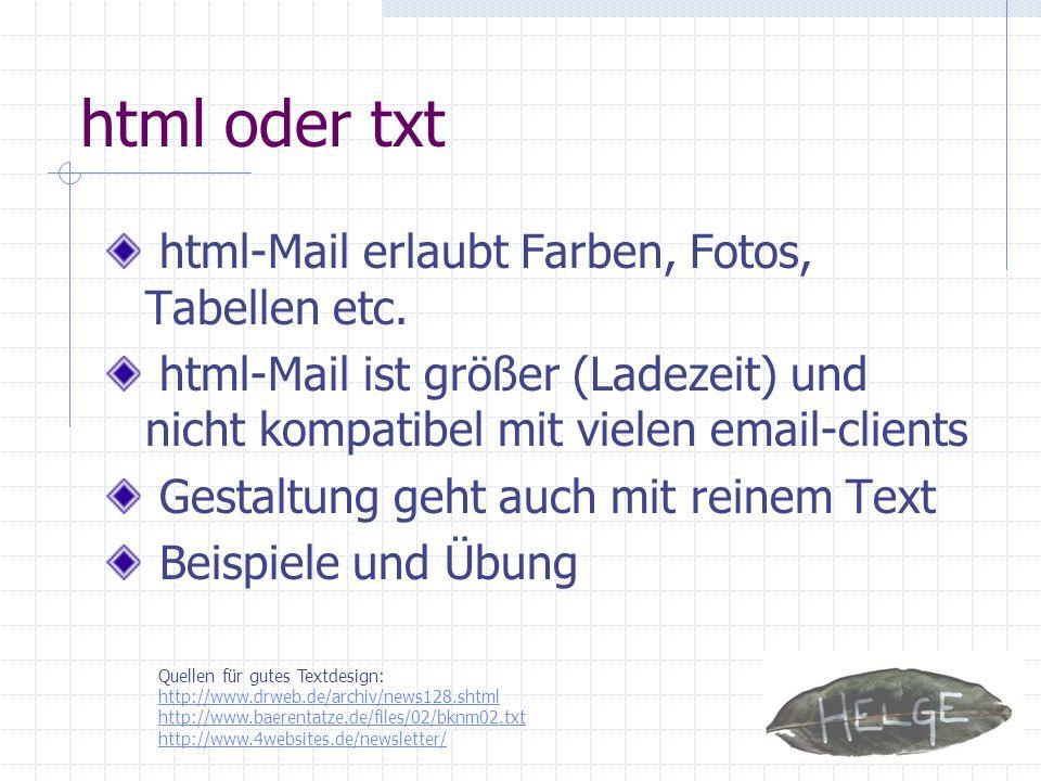 html oder txt html-Mail erlaubt Farben, Fotos, Tabellen etc.