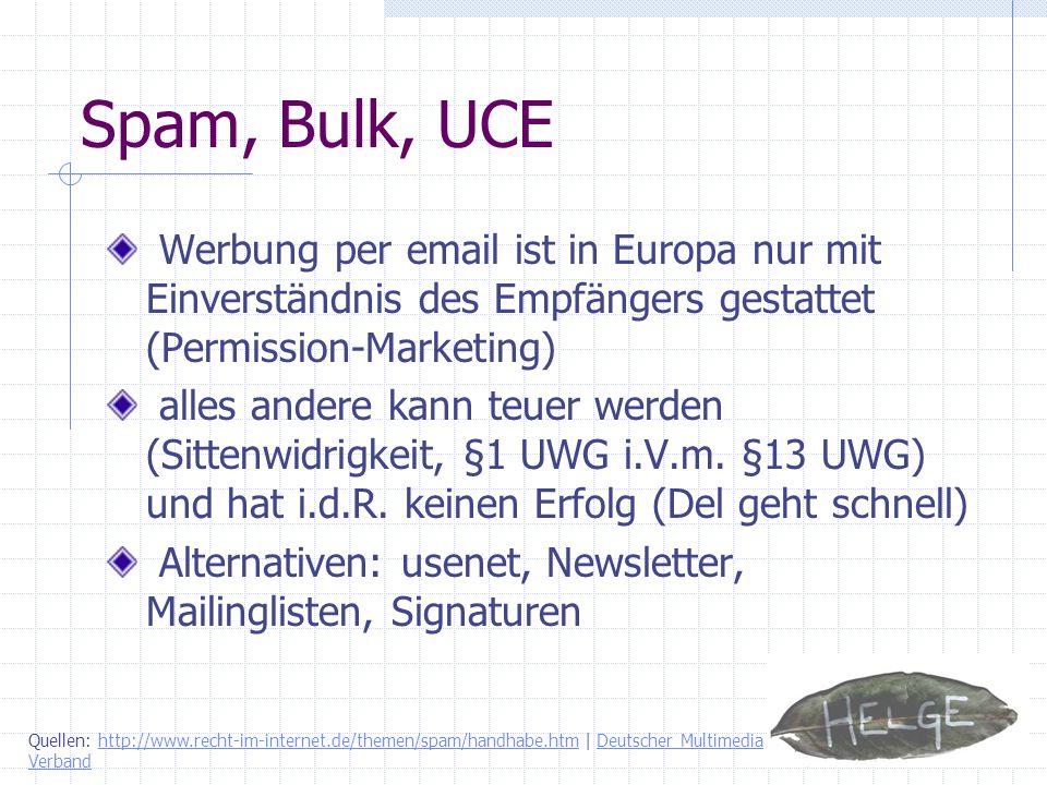 Spam, Bulk, UCE Werbung per email ist in Europa nur mit Einverständnis des Empfängers gestattet (Permission-Marketing)