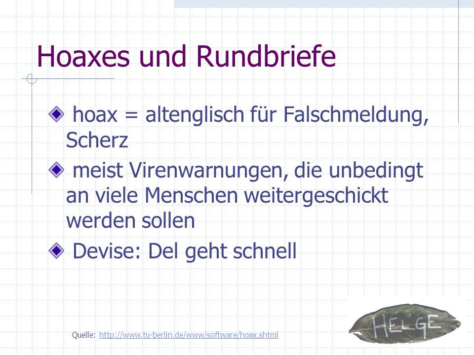 Hoaxes und Rundbriefe hoax = altenglisch für Falschmeldung, Scherz