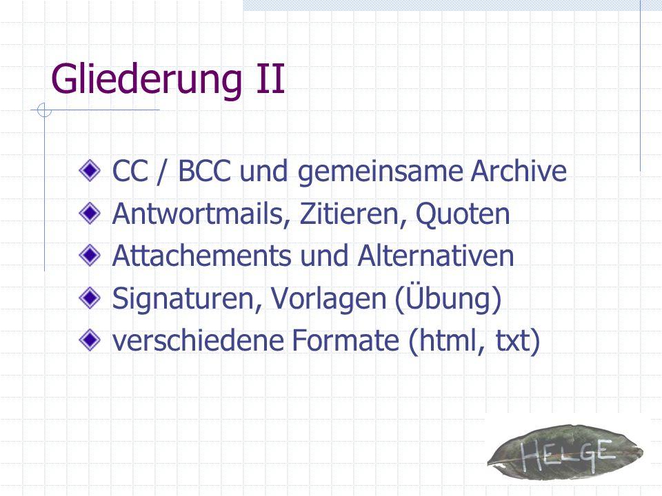 Gliederung II CC / BCC und gemeinsame Archive