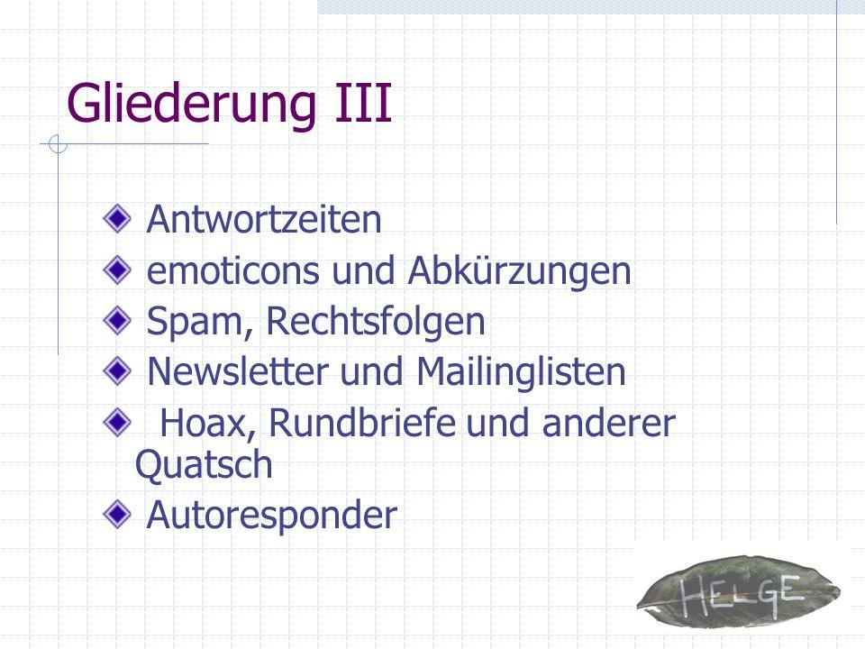Gliederung III Antwortzeiten emoticons und Abkürzungen