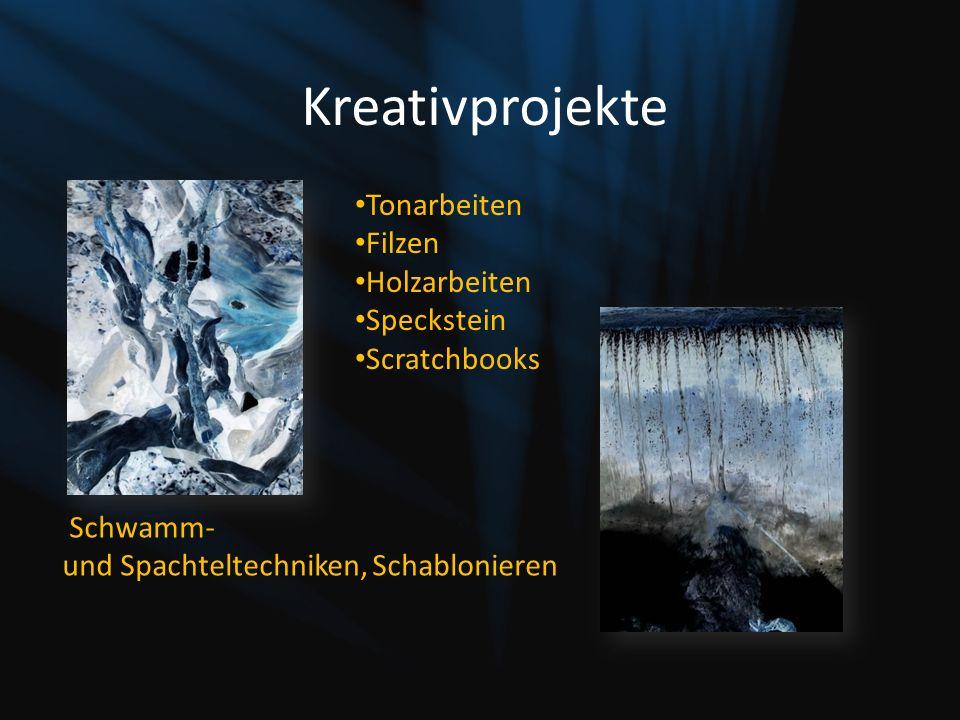 Kreativprojekte Tonarbeiten Filzen Holzarbeiten Speckstein