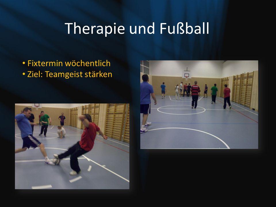 Therapie und Fußball Fixtermin wöchentlich Ziel: Teamgeist stärken