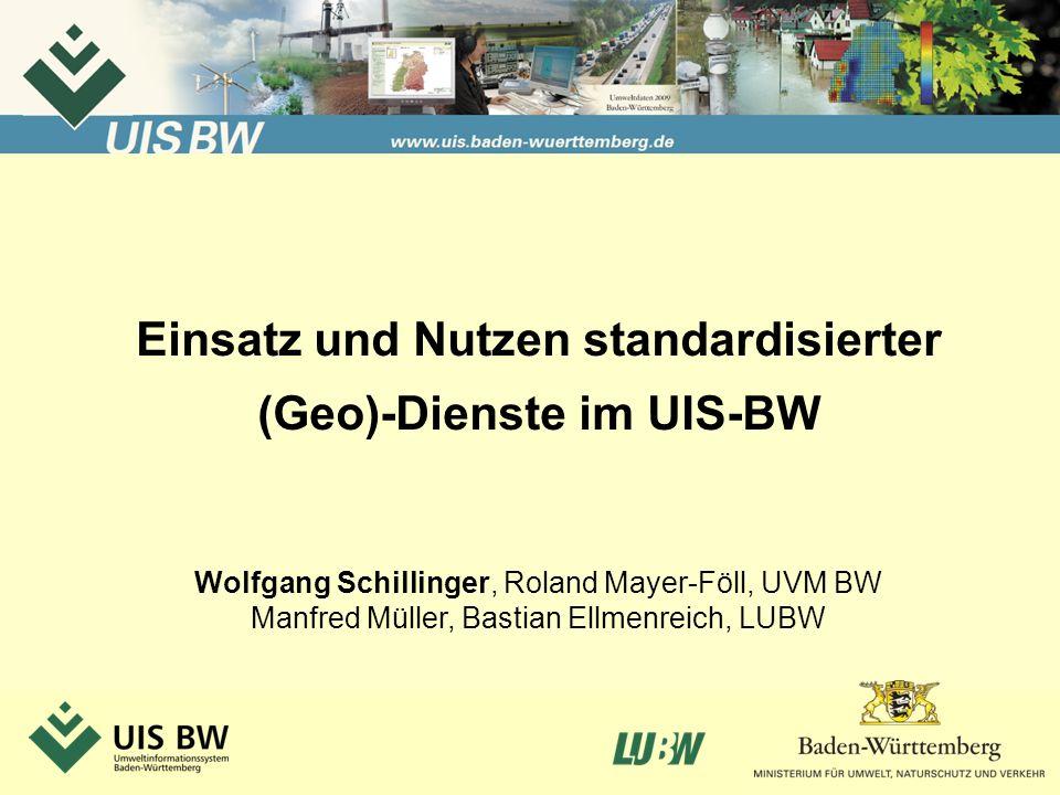 Einsatz und Nutzen standardisierter (Geo)-Dienste im UIS-BW