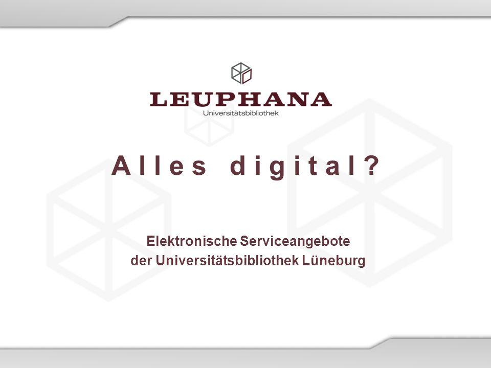 Elektronische Serviceangebote der Universitätsbibliothek Lüneburg