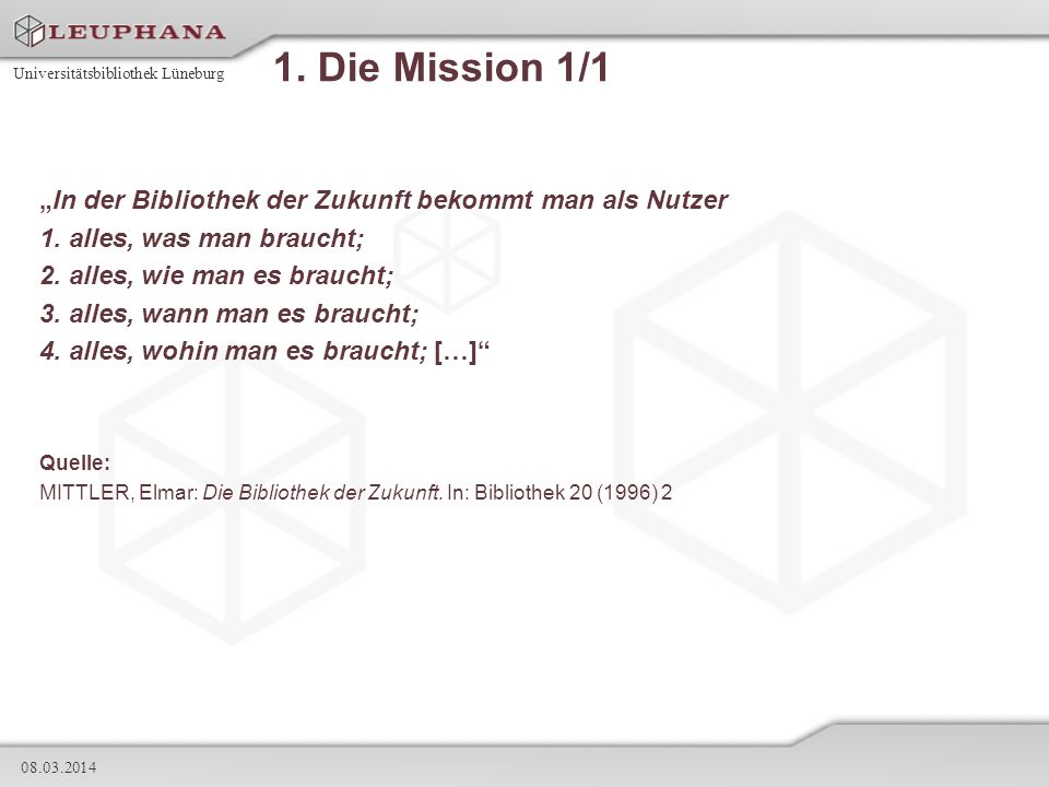 """1. Die Mission 1/1""""In der Bibliothek der Zukunft bekommt man als Nutzer. 1. alles, was man braucht;"""