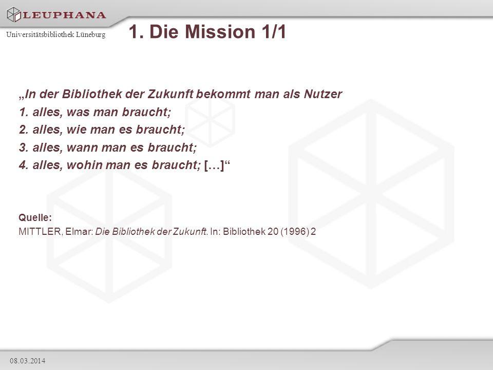 """1. Die Mission 1/1 """"In der Bibliothek der Zukunft bekommt man als Nutzer. 1. alles, was man braucht;"""