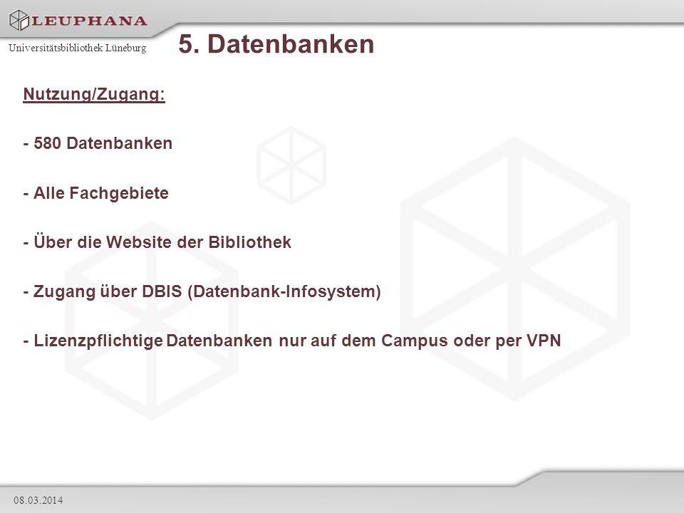 5. Datenbanken Nutzung/Zugang: - 580 Datenbanken - Alle Fachgebiete