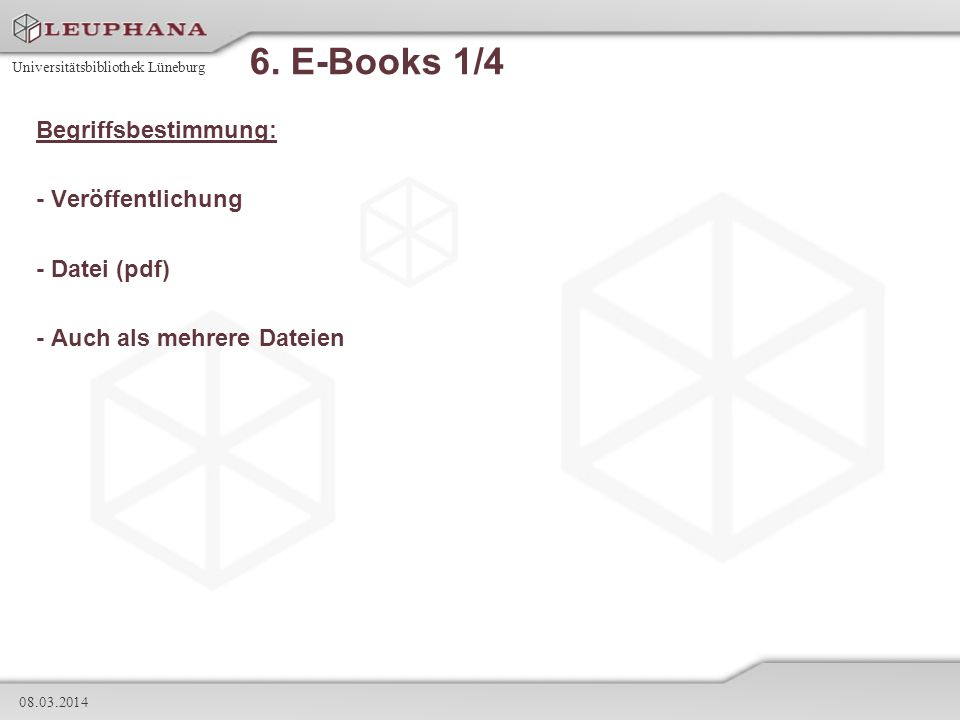 6. E-Books 1/4 Begriffsbestimmung: - Veröffentlichung - Datei (pdf)