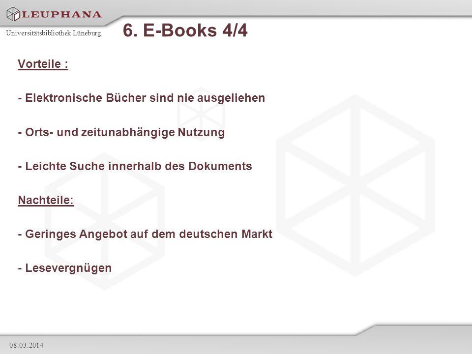 6. E-Books 4/4 Vorteile : - Elektronische Bücher sind nie ausgeliehen
