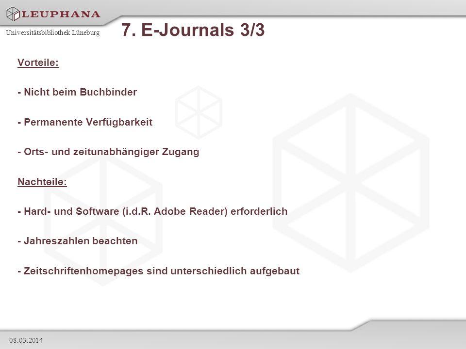 7. E-Journals 3/3 Vorteile: - Nicht beim Buchbinder