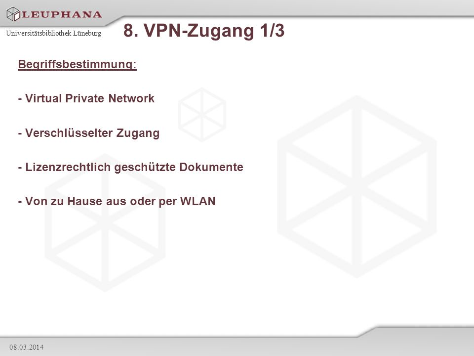 8. VPN-Zugang 1/3 Begriffsbestimmung: - Virtual Private Network