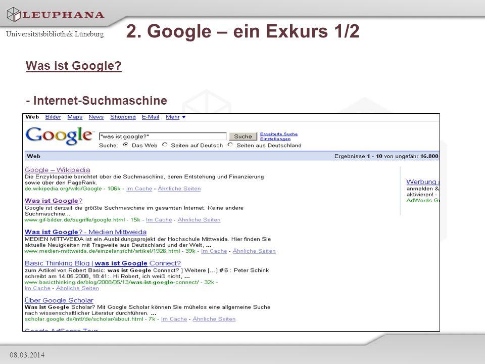 2. Google – ein Exkurs 1/2 Was ist Google - Internet-Suchmaschine