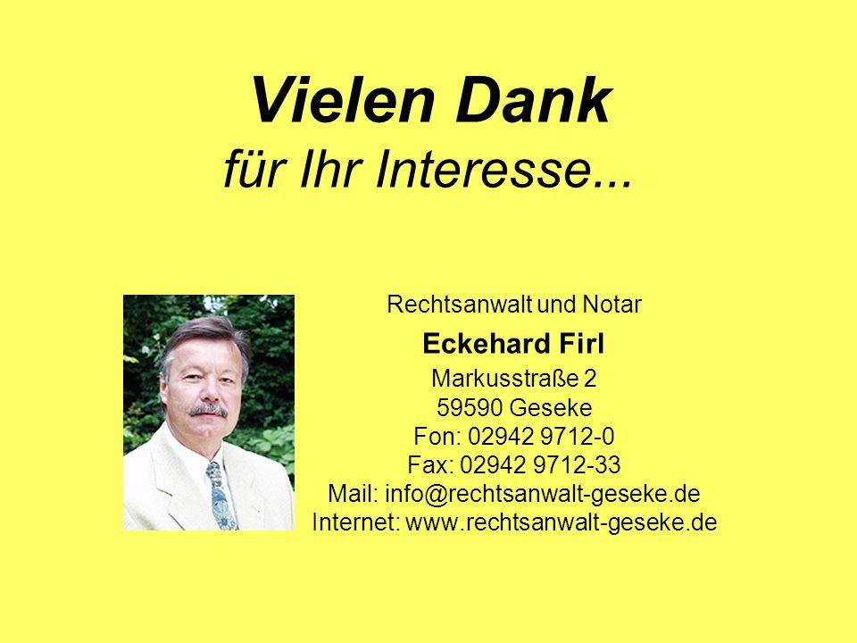 Vielen Dank für Ihr Interesse. Rechtsanwalt und Notar. Eckehard Firl
