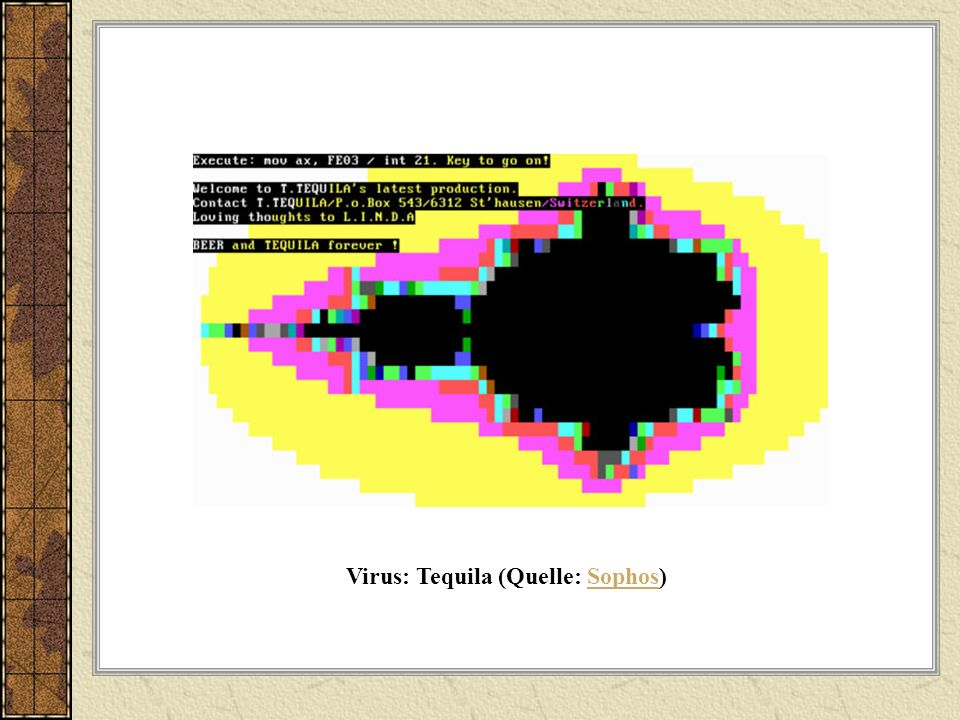 Virus: Tequila (Quelle: Sophos)