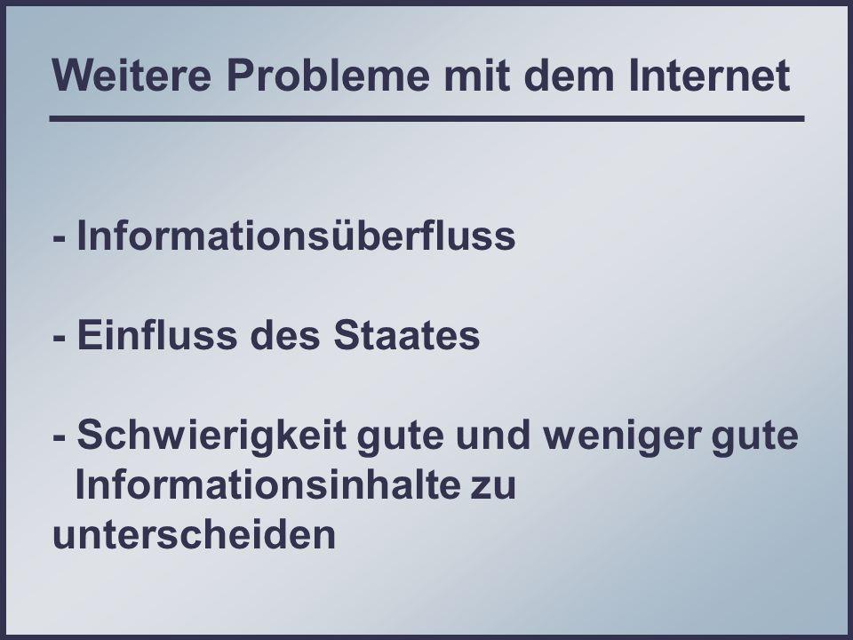 Weitere Probleme mit dem Internet