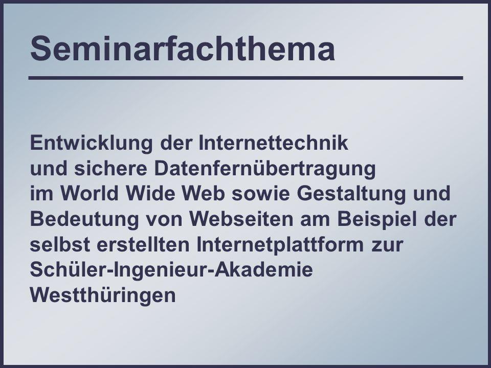 Seminarfachthema Entwicklung der Internettechnik