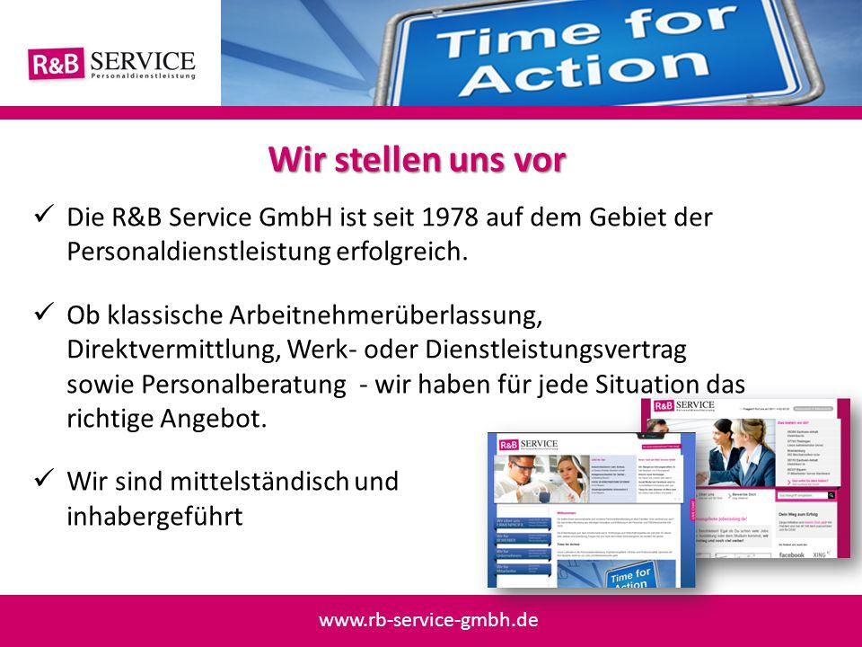 Wir stellen uns vor Die R&B Service GmbH ist seit 1978 auf dem Gebiet der Personaldienstleistung erfolgreich.