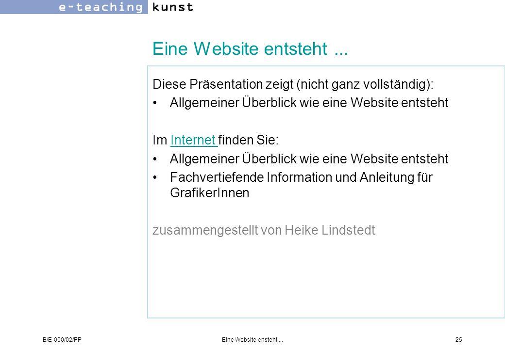 Eine Website entsteht ... Diese Präsentation zeigt (nicht ganz vollständig): Allgemeiner Überblick wie eine Website entsteht.
