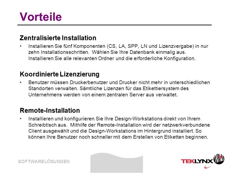 Vorteile Zentralisierte Installation Koordinierte Lizenzierung